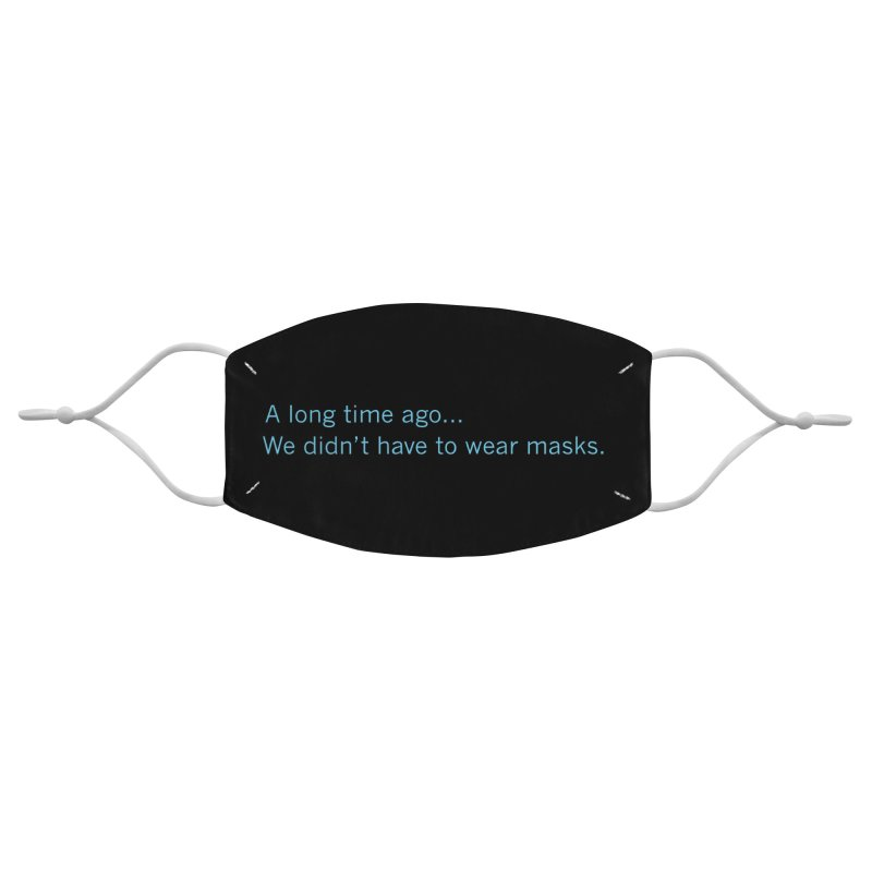 A Long Time Ago Accessories Face Mask by foureyedesign shop