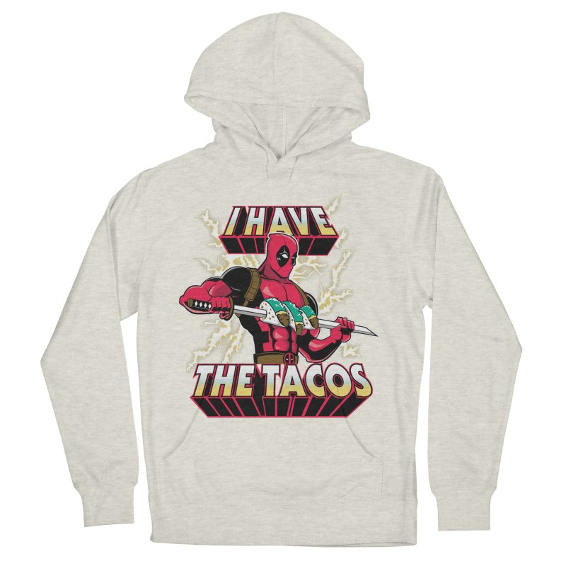 I Have The Tacos Women's  by foureyedesign's shop