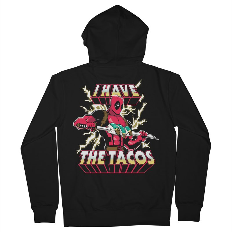 I Have The Tacos Women's Zip-Up Hoody by foureyedesign's shop