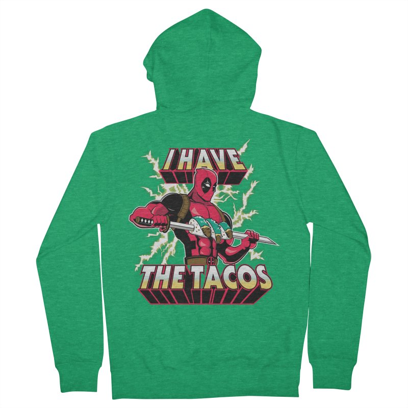 I Have The Tacos Men's Zip-Up Hoody by foureyedesign's shop