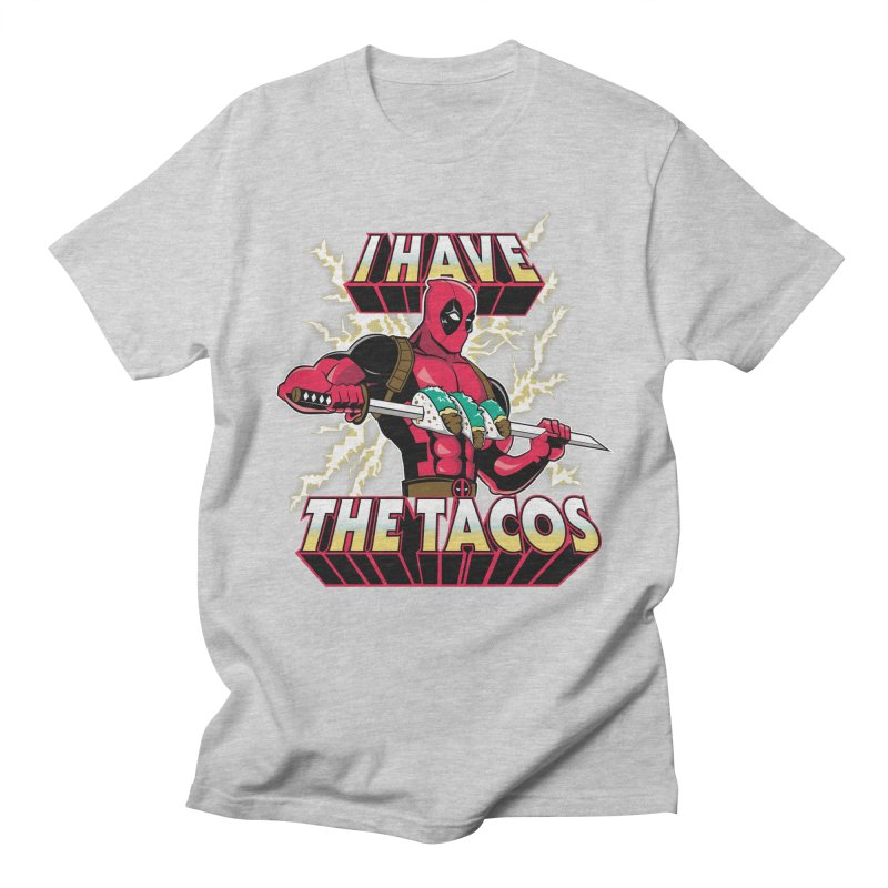 I Have The Tacos Men's T-shirt by foureyedesign's shop
