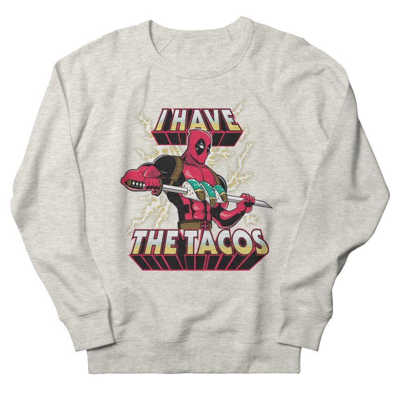 I Have The Tacos Women's Sweatshirt by foureyedesign's shop