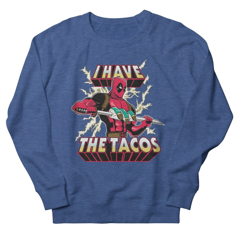 I Have The Tacos Men's Sweatshirt by foureyedesign's shop