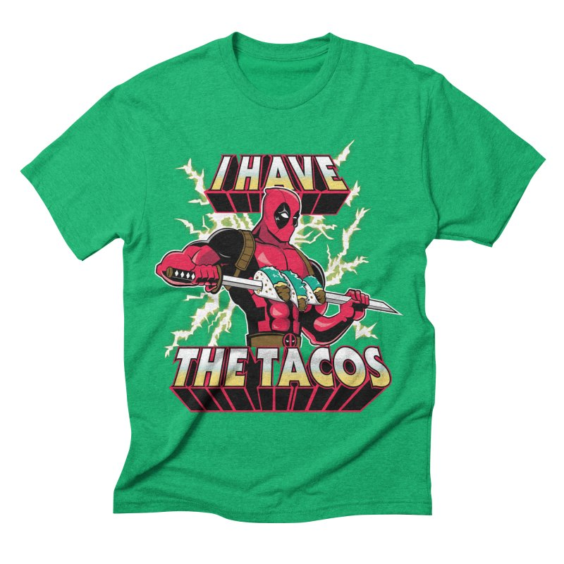 I Have The Tacos   by foureyedesign's artist shop