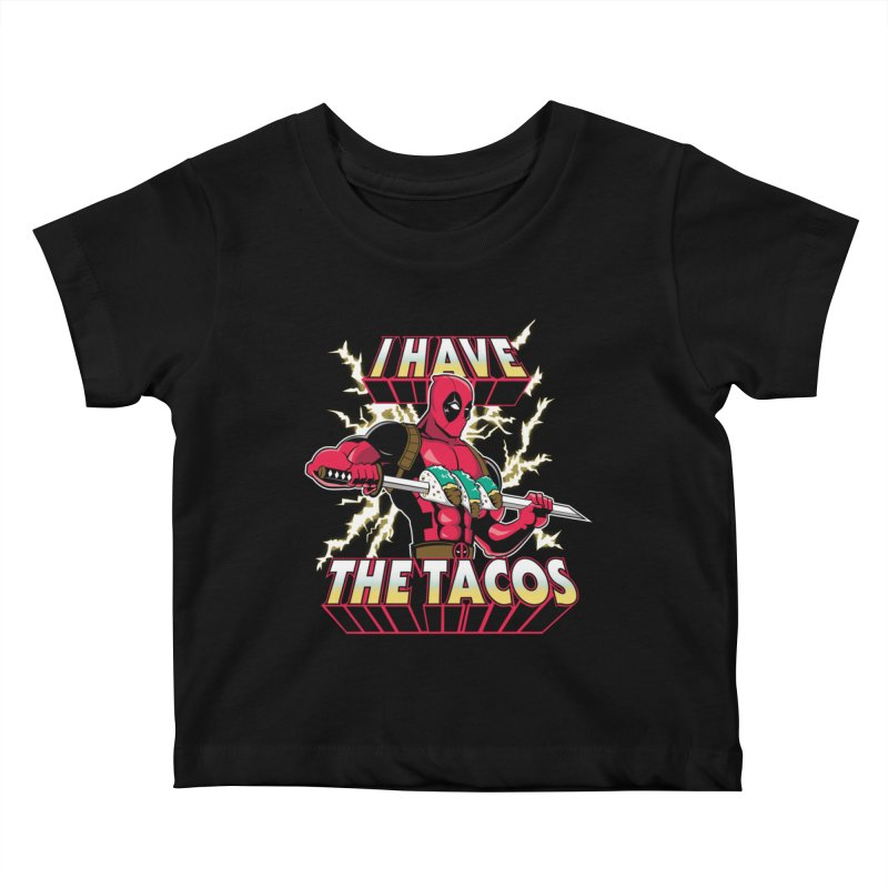 I Have The Tacos Kids Baby T-Shirt by foureyedesign's shop