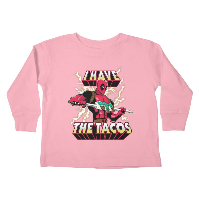 I Have The Tacos Kids Toddler Longsleeve T-Shirt by foureyedesign's shop