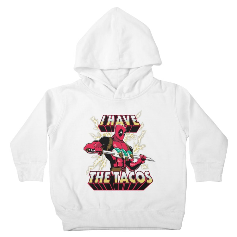 I Have The Tacos Kids Toddler Pullover Hoody by foureyedesign's shop