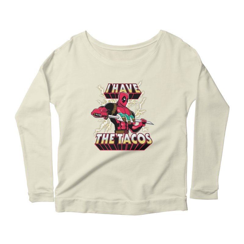 I Have The Tacos Women's Longsleeve Scoopneck  by foureyedesign's shop