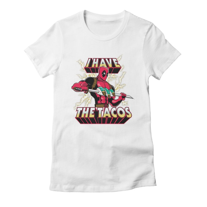 I Have The Tacos Women's Fitted T-Shirt by foureyedesign's shop