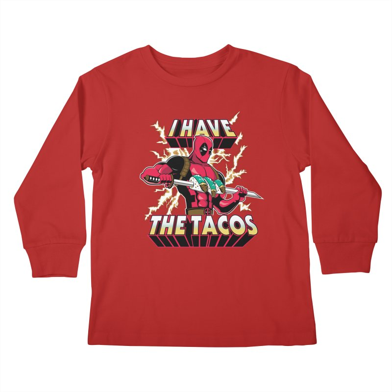 I Have The Tacos Kids Longsleeve T-Shirt by foureyedesign's shop