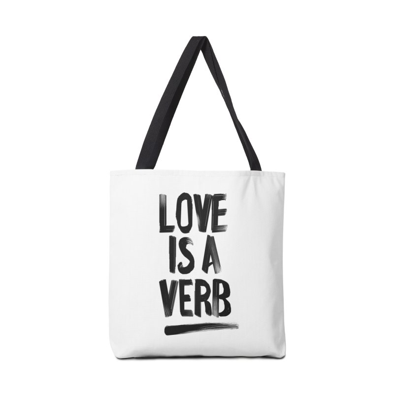 Love Is A Verb Accessories Bag by foxandeagle's Artist Shop