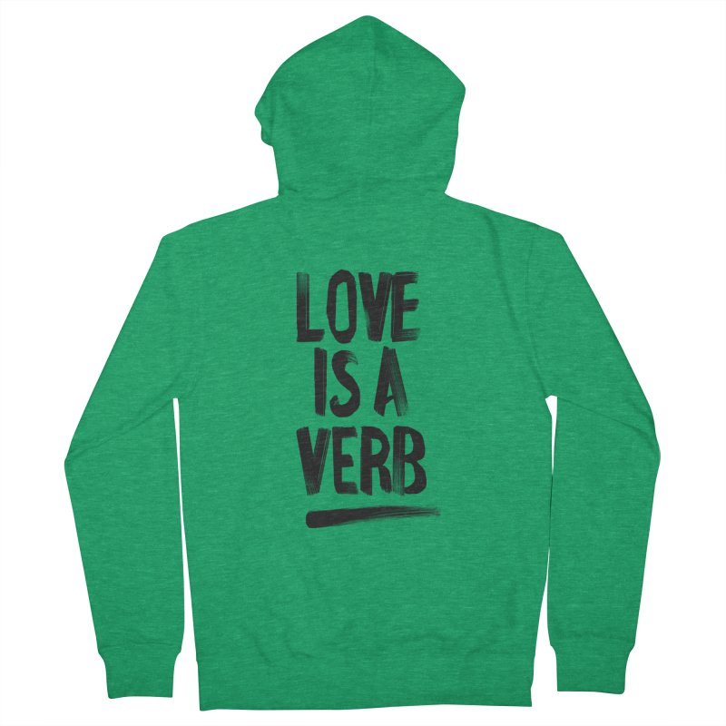Love Is A Verb Women's Zip-Up Hoody by foxandeagle's Artist Shop