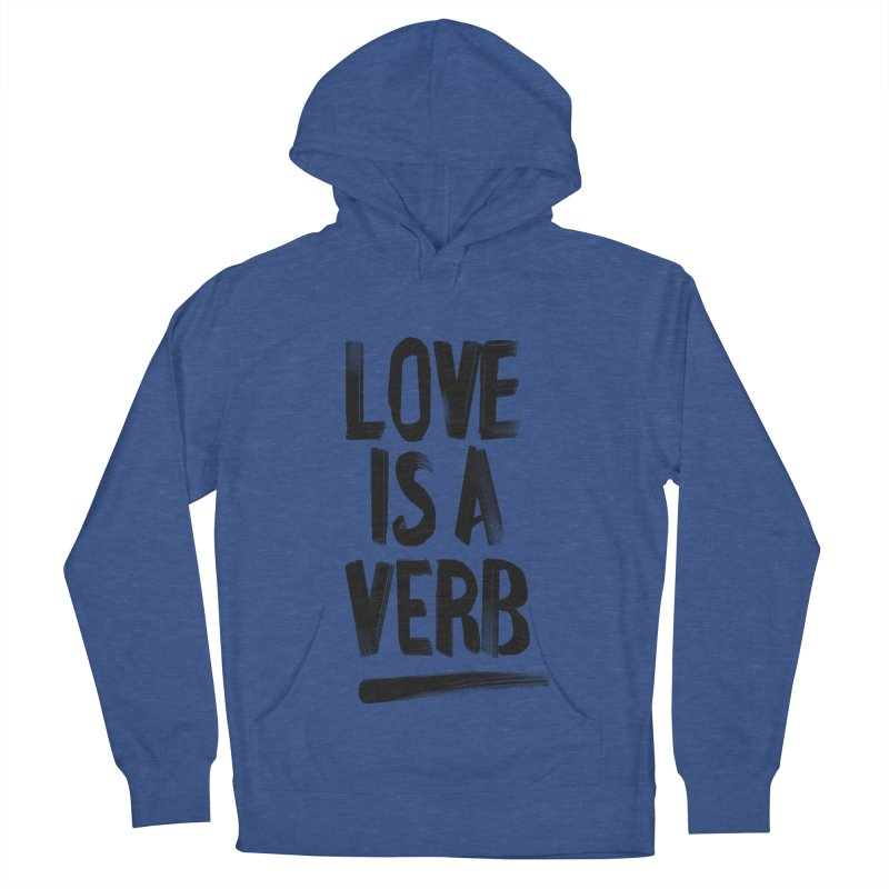 Love Is A Verb Women's French Terry Pullover Hoody by foxandeagle's Artist Shop