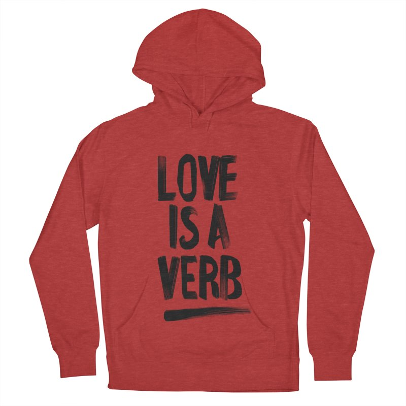 Love Is A Verb Women's Pullover Hoody by foxandeagle's Artist Shop