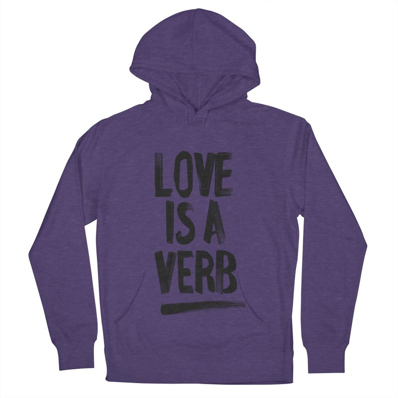 Love Is A Verb Men's French Terry Pullover Hoody by foxandeagle's Artist Shop