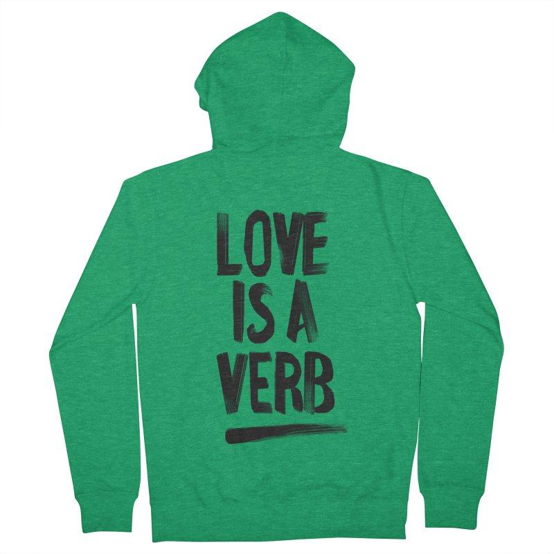 Love Is A Verb Women's Zip-Up Hoody by foxandeagle's Artist Shop