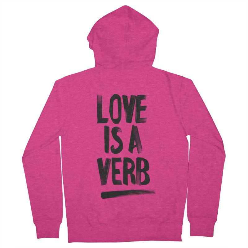 Love Is A Verb Women's French Terry Zip-Up Hoody by foxandeagle's Artist Shop