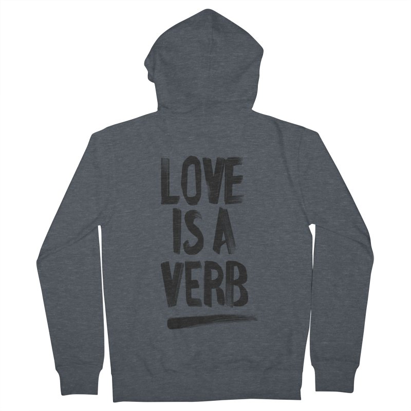 Love Is A Verb Men's French Terry Zip-Up Hoody by foxandeagle's Artist Shop