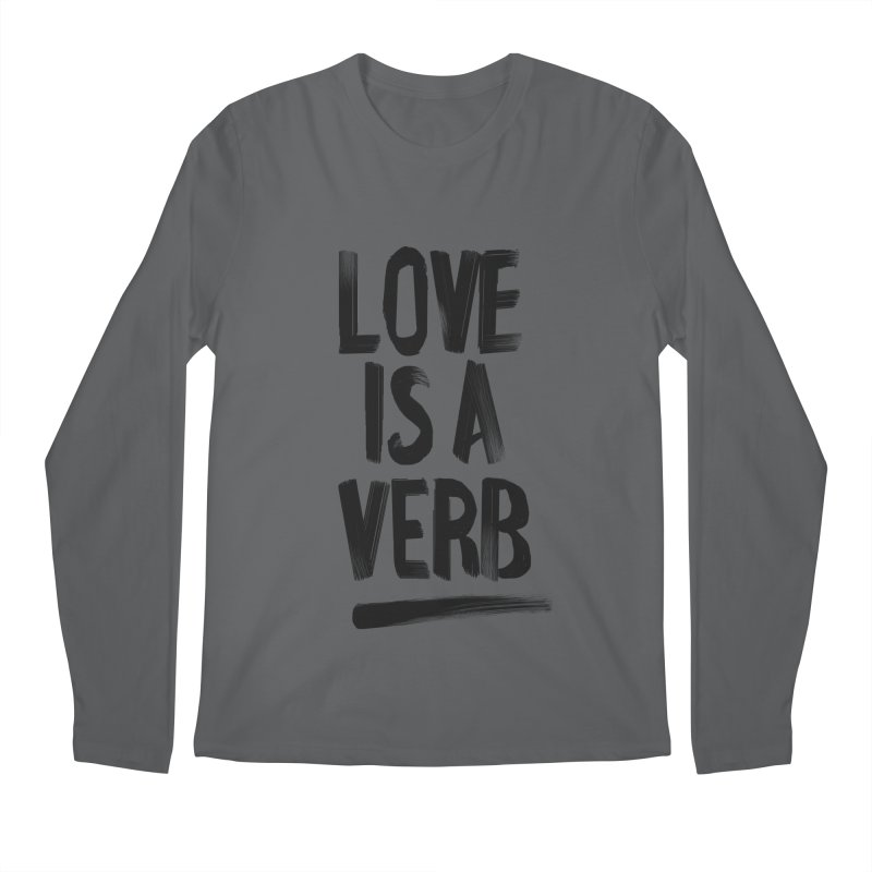 Love Is A Verb Men's Regular Longsleeve T-Shirt by foxandeagle's Artist Shop