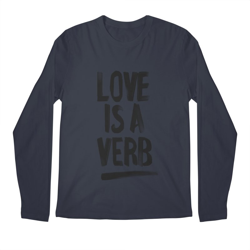 Love Is A Verb Men's Regular Longsleeve T-Shirt by foxandeagle's Artist Shop