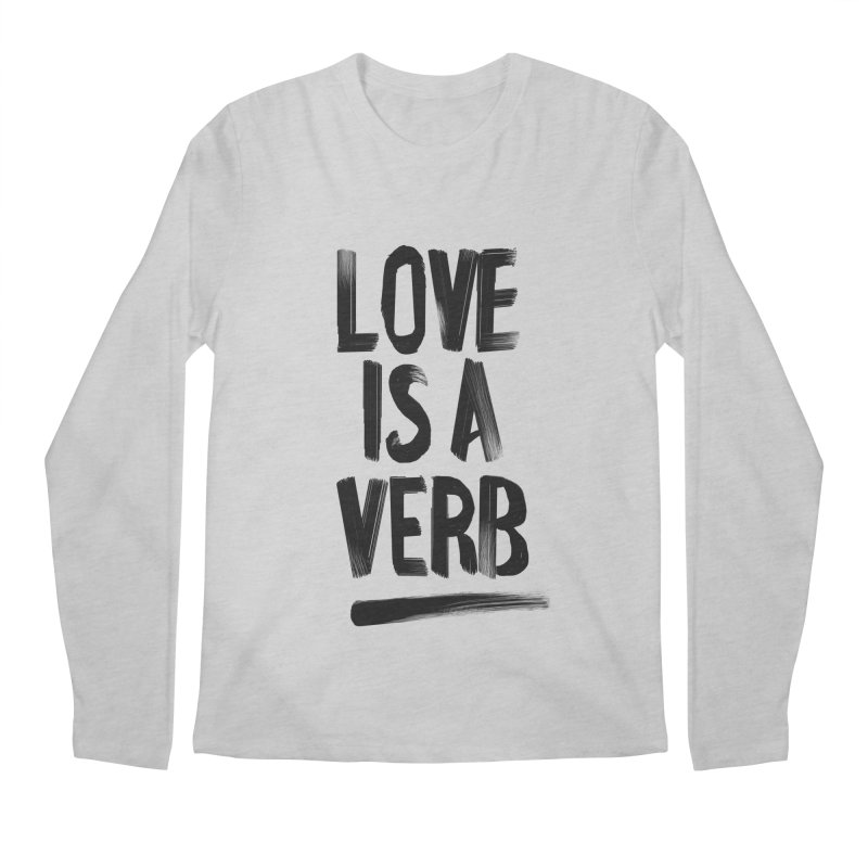Love Is A Verb Men's Longsleeve T-Shirt by foxandeagle's Artist Shop