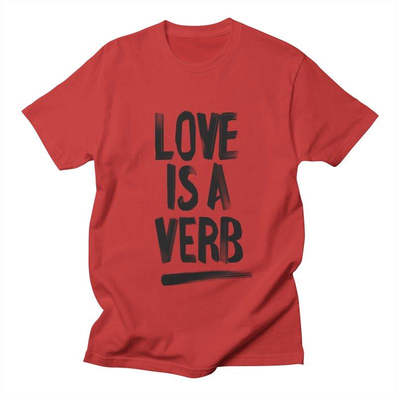 Love Is A Verb Women's Regular Unisex T-Shirt by foxandeagle's Artist Shop