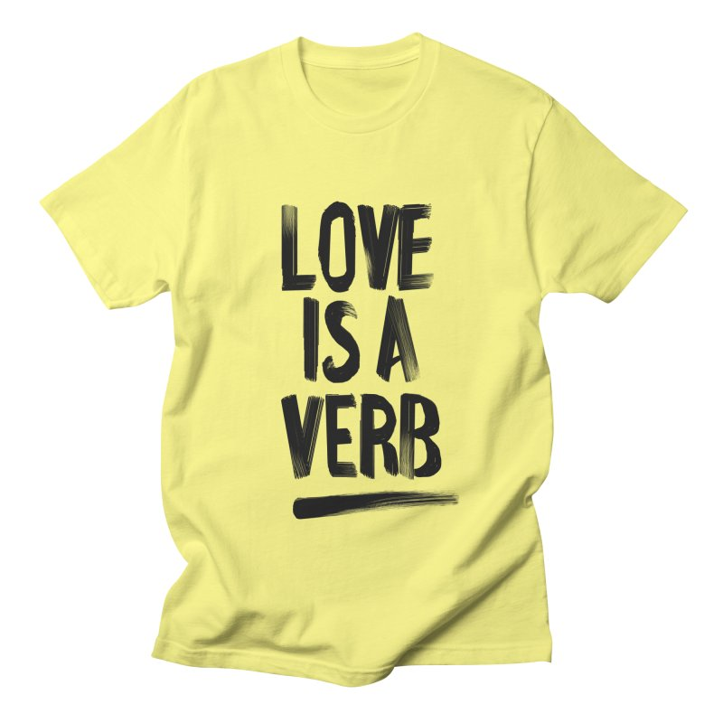 Love Is A Verb Men's Regular T-Shirt by foxandeagle's Artist Shop