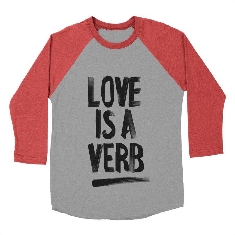 Love Is A Verb Women's Baseball Triblend T-Shirt by foxandeagle's Artist Shop