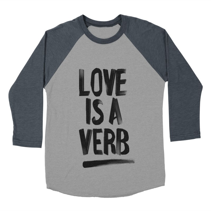 Love Is A Verb Men's Baseball Triblend Longsleeve T-Shirt by foxandeagle's Artist Shop