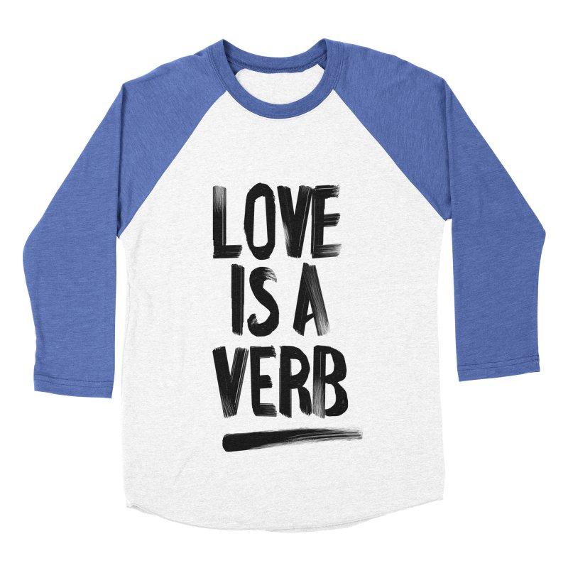 Love Is A Verb Men's Baseball Triblend T-Shirt by foxandeagle's Artist Shop