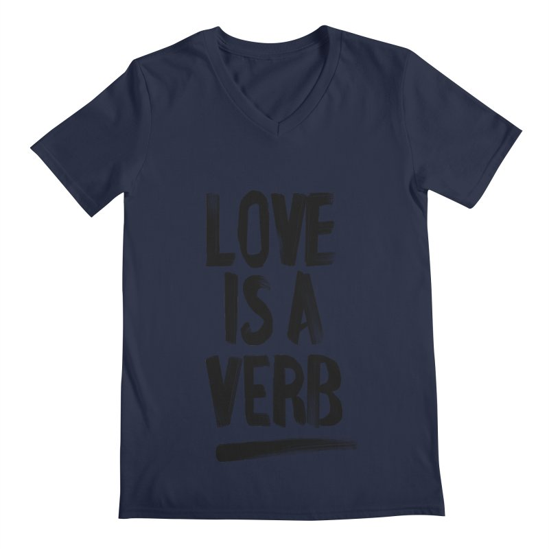 Love Is A Verb Men's V-Neck by foxandeagle's Artist Shop