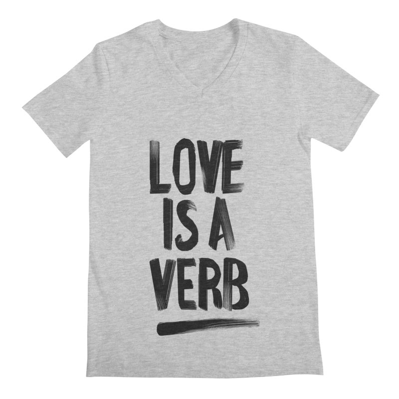 Love Is A Verb Men's Regular V-Neck by foxandeagle's Artist Shop
