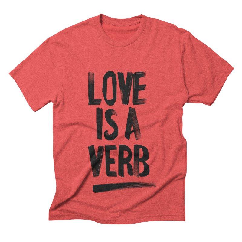 Love Is A Verb Men's Triblend T-shirt by foxandeagle's Artist Shop