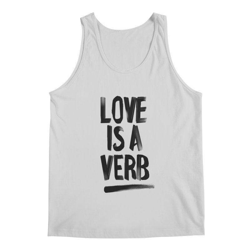Love Is A Verb Men's Regular Tank by foxandeagle's Artist Shop