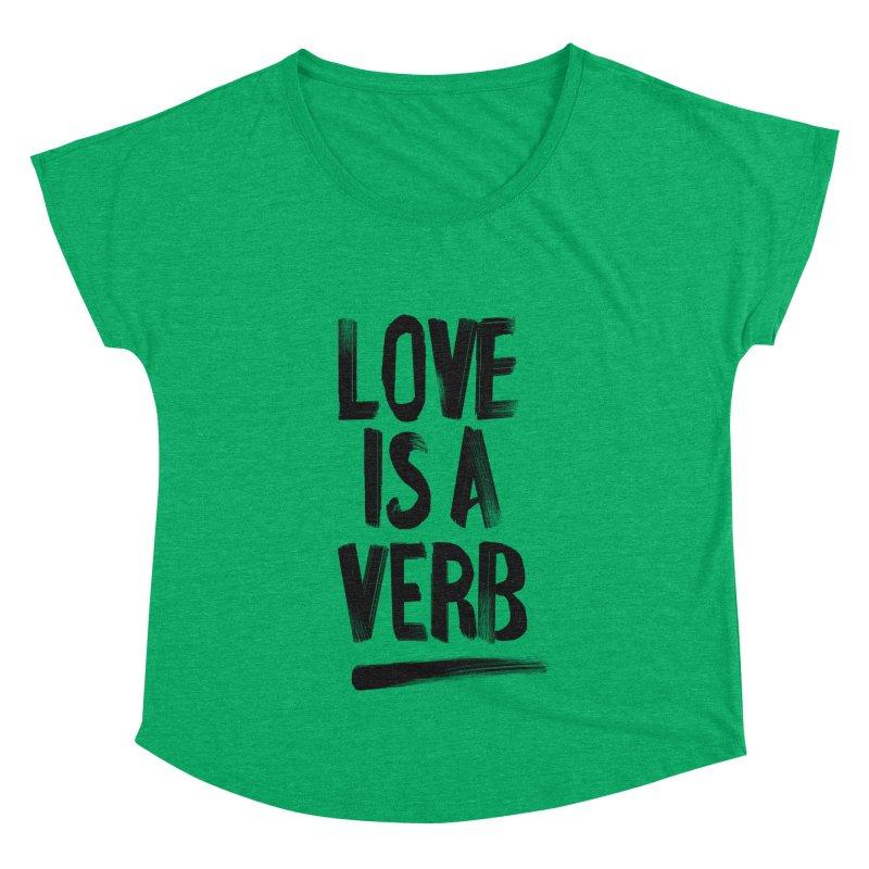 Love Is A Verb Women's Dolman by foxandeagle's Artist Shop