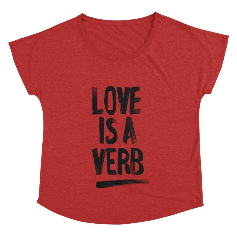 Love Is A Verb Women's Dolman Scoop Neck by foxandeagle's Artist Shop
