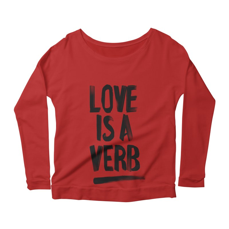 Love Is A Verb Women's Longsleeve Scoopneck  by foxandeagle's Artist Shop