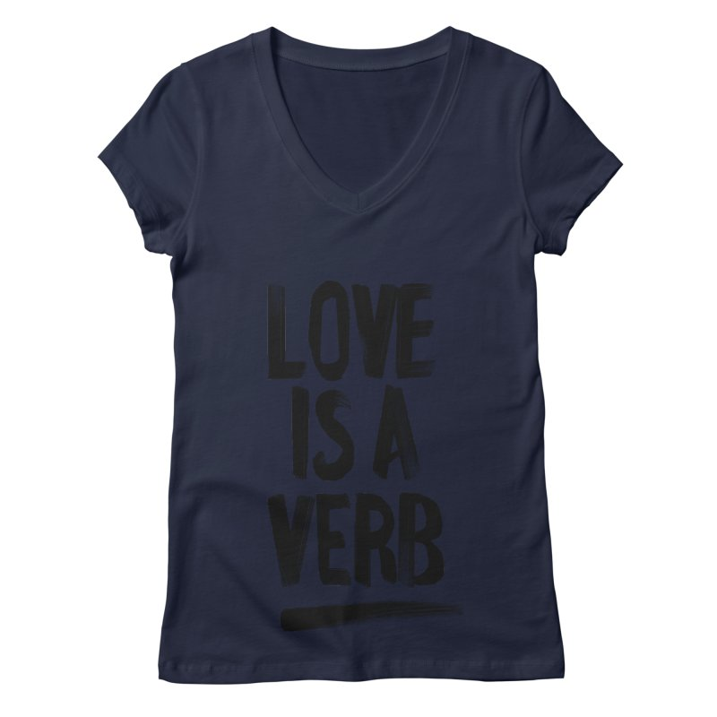 Love Is A Verb Women's V-Neck by foxandeagle's Artist Shop