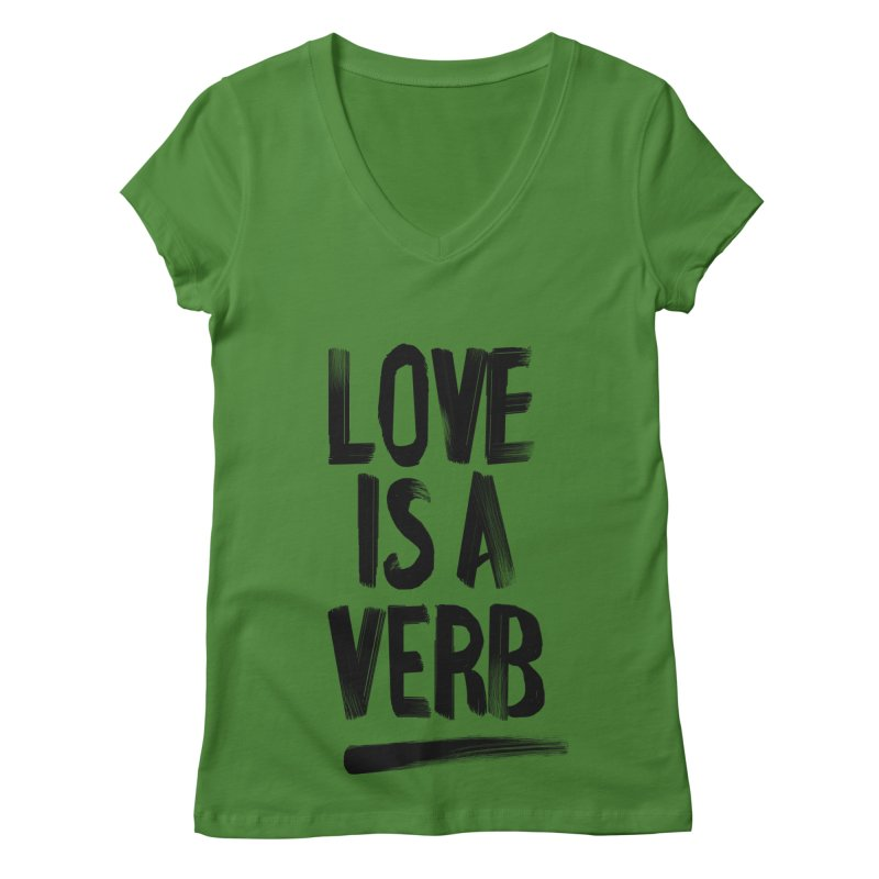Love Is A Verb Women's Regular V-Neck by foxandeagle's Artist Shop