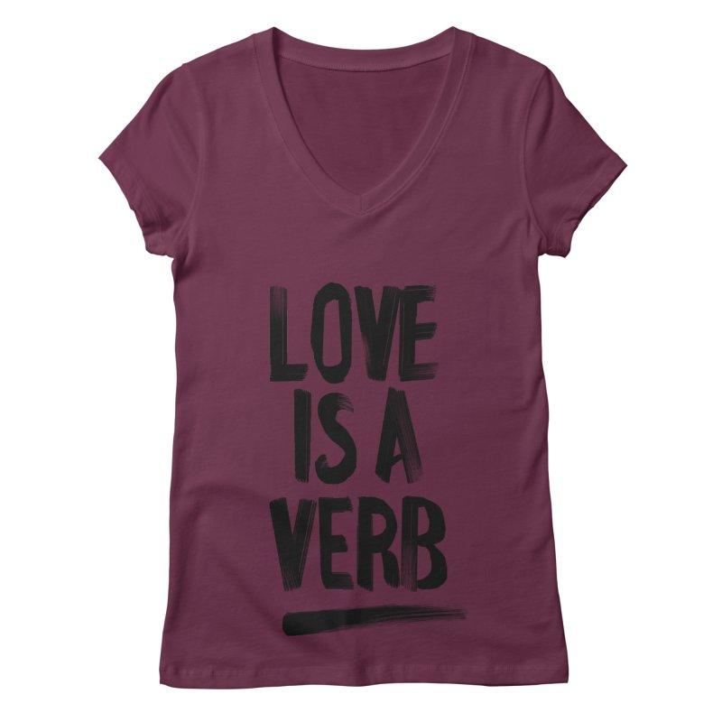 Love Is A Verb Women's V-Neck by foxandeagle's Artist Shop