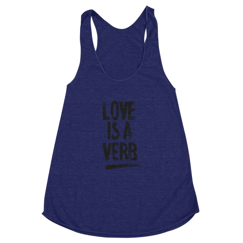 Love Is A Verb Women's Racerback Triblend Tank by foxandeagle's Artist Shop