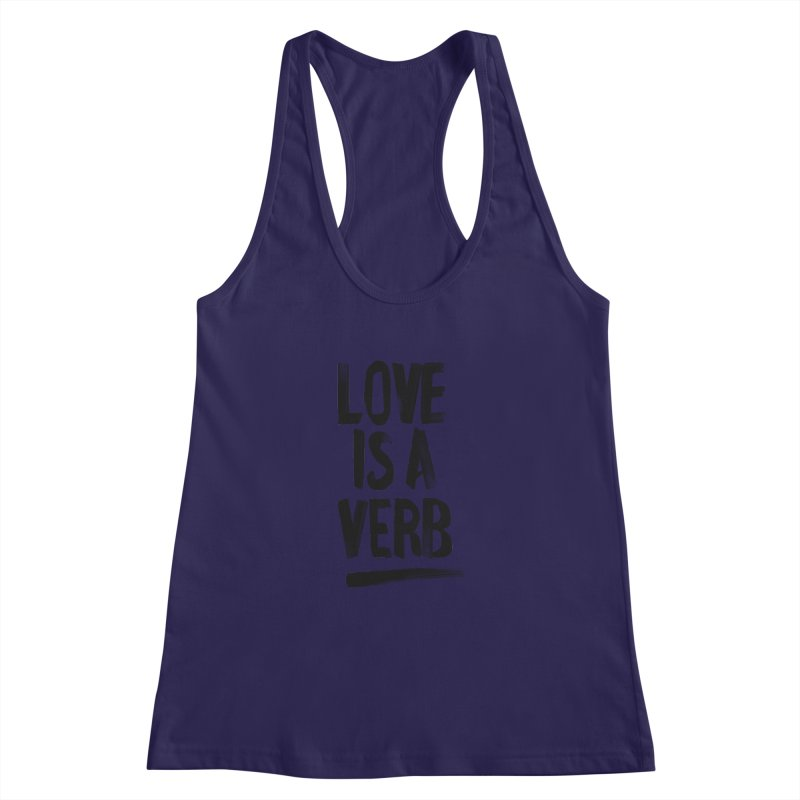 Love Is A Verb Women's Racerback Tank by foxandeagle's Artist Shop