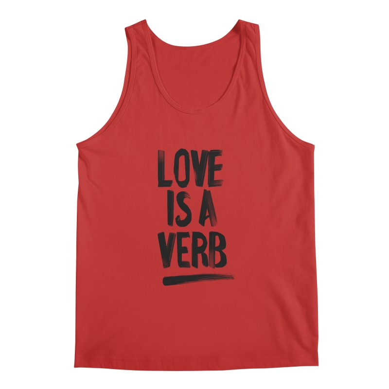 Love Is A Verb Men's Regular Tank by foxandeagle's Artist Shop