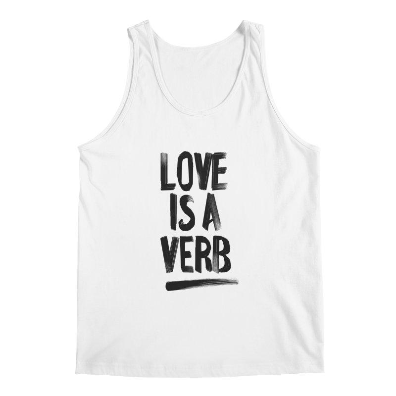 Love Is A Verb Men's Tank by foxandeagle's Artist Shop