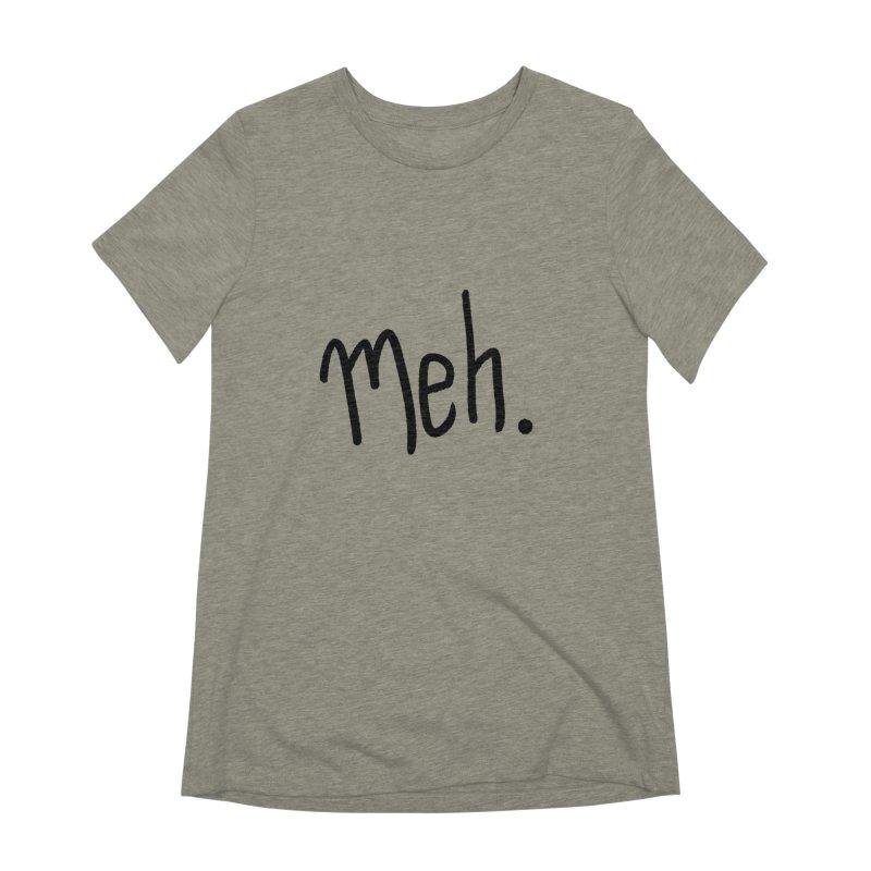Meh Women's Extra Soft T-Shirt by foxandeagle's Artist Shop