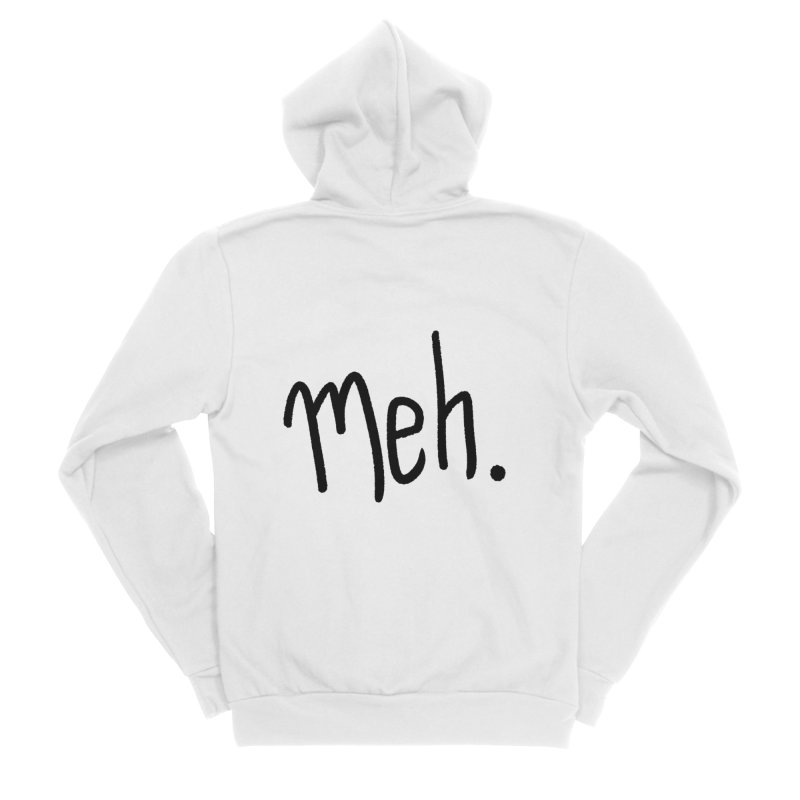 Meh Women's Zip-Up Hoody by foxandeagle's Artist Shop