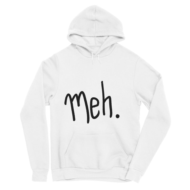 Meh Women's Sponge Fleece Pullover Hoody by foxandeagle's Artist Shop