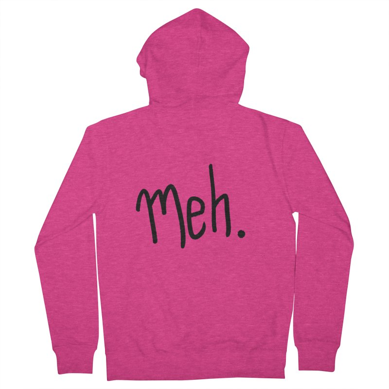 Meh Women's French Terry Zip-Up Hoody by foxandeagle's Artist Shop