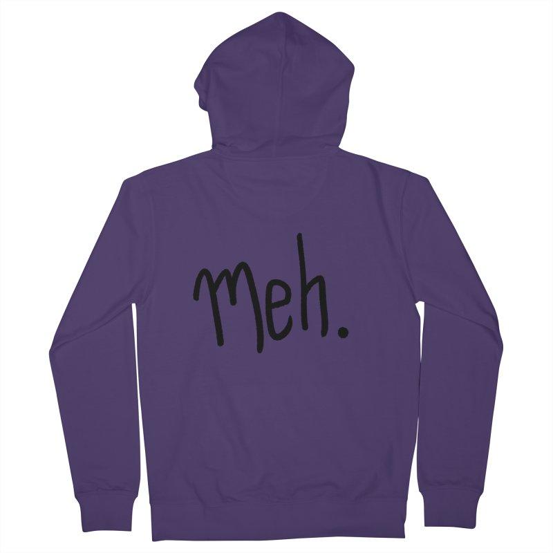 Meh Women's Zip-Up Hoody by foxandeagle's Artist Shop