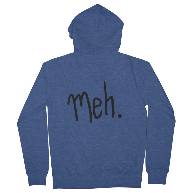 Meh Men's French Terry Zip-Up Hoody by foxandeagle's Artist Shop